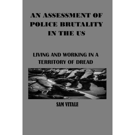 An Assessment of Police Brutality in the Us (Paperback)