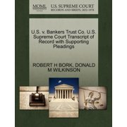 U.S. V. Bankers Trust Co. U.S. Supreme Court Transcript of Record with Supporting Pleadings