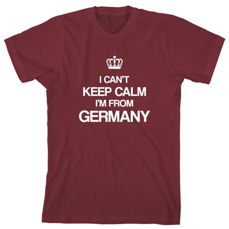 I Can't Keep Calm I'm From Germany Men's Shirt - ID: 182