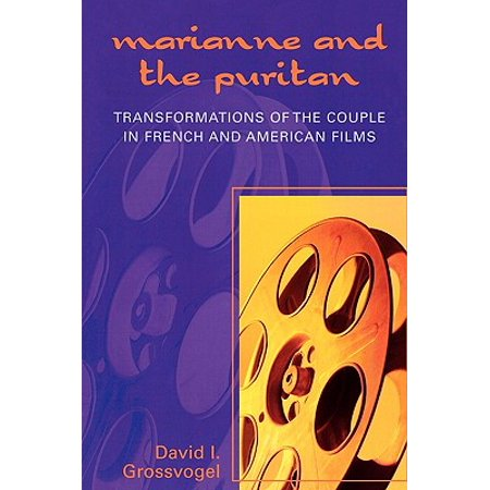 Marianne and the Puritan : Transformation of the Couple in French and American Films