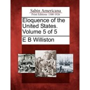 Eloquence of the United States. Volume 5 of 5