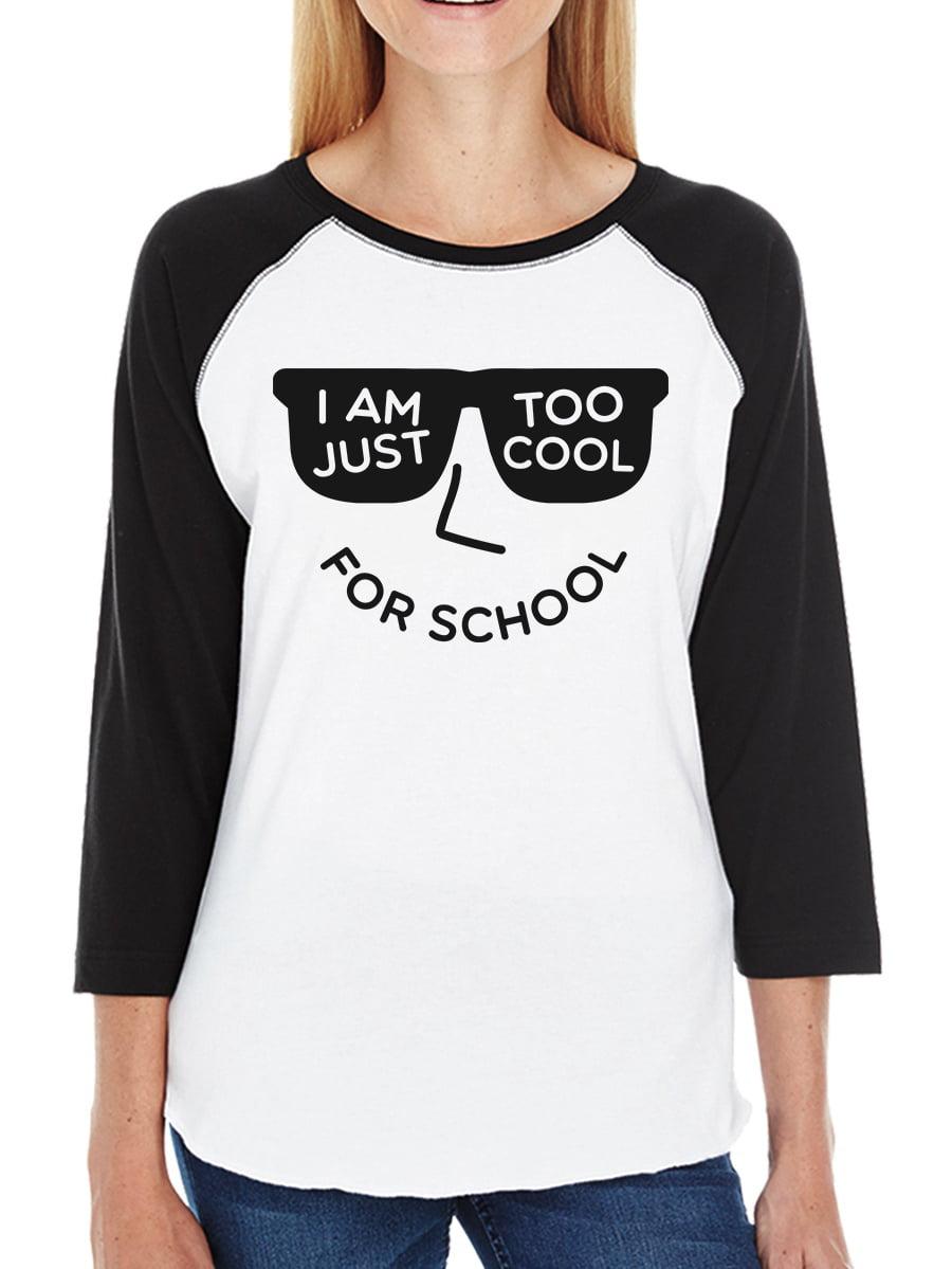 Too Cool For School Womens Black Raglan T-Shirt Gift For Teen Girls
