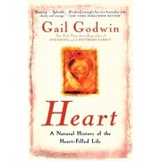 Heart : A Natural History of the Heart-Filled Life