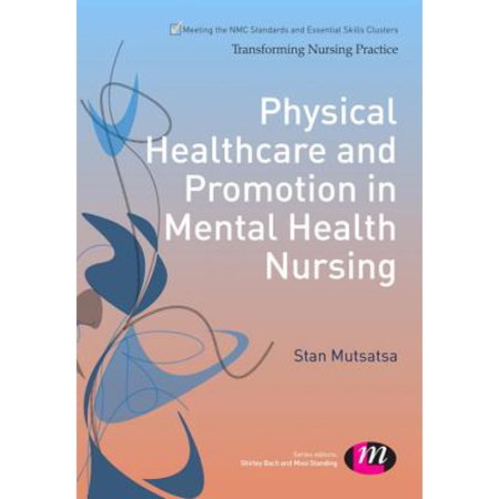 Physical Healthcare and Promotion in Mental Health Nursing -
