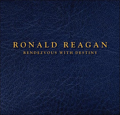 Ronald Reagan : Rendezvous with Destiny