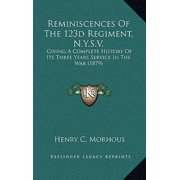 Reminiscences of the 123d Regiment, N.Y.S.V. : Giving a Complete History of Its Three Years Service in the War (1879)