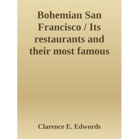 Bohemian San Francisco / Its restaurants and their most famous recipes—The elegant art of dining. -