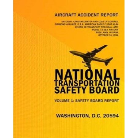 Aircraft Accident Report: In-Fligt Icing Encounter and Loss of Control Simmons Airlines, D.B.A. American Eagle Flight 4184 Avions de Transport R