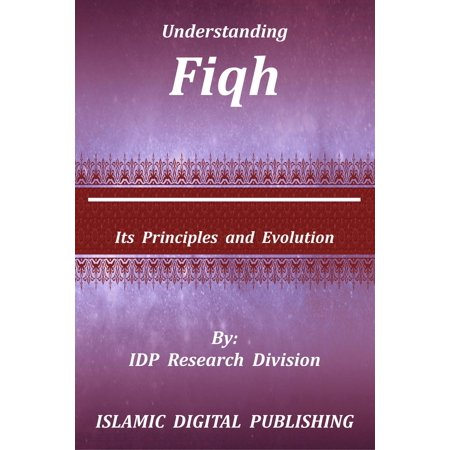 Understanding Fiqh (Its Principles and Evolution) -