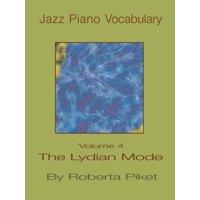 Jazz Piano Vocabulary Volume 4 the Lydian Mode