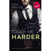 Touch me harder: Ein Dark-Pleasure-Roman - Band 4 - eBook