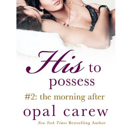 His to Possess #2: The Morning After - eBook (South Of Nowhere The Morning After Part 1)