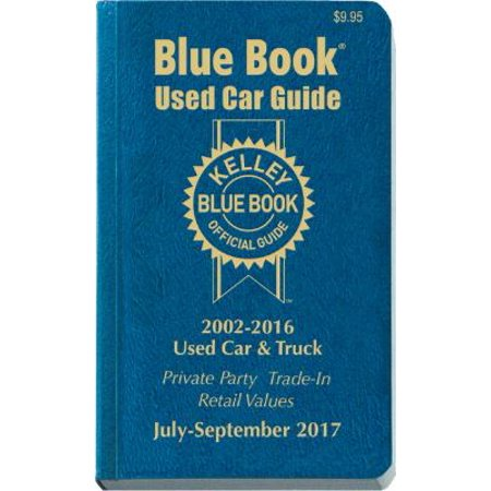 Kelley Blue Book Used Car Guide July September 2017  Consumer Edition  2002 2016 Models