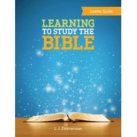 Learning to Study the Bible Leader Guide (Paperback)