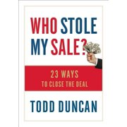 Who Stole My Sale? : 23 Ways to Close the Deal