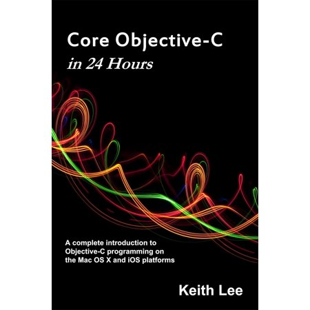 Core Objective-C in 24 Hours - eBook (Objective C Programming)