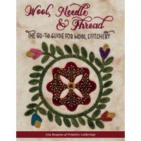 Wool, Needle & Thread: The Go-To Guide for Wool Stitchery (Paperback)