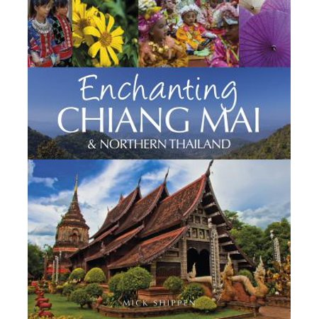 Enchanting Chiang Mai   Northern Thailand