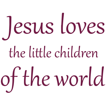 Jesus loves the little children of the world Vinyl Decal Sticker Quote - Large -