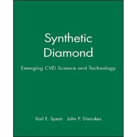 Synthetic Diamond  Emerging Cvd Science And Technology