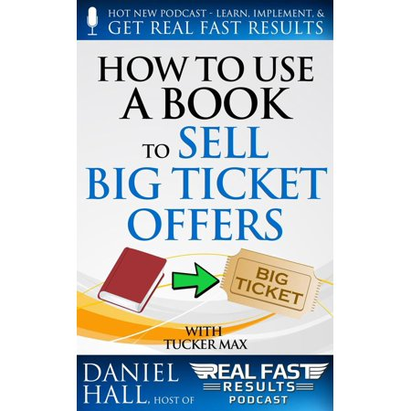 How to Use a Book to Sell Big Ticket Offers -