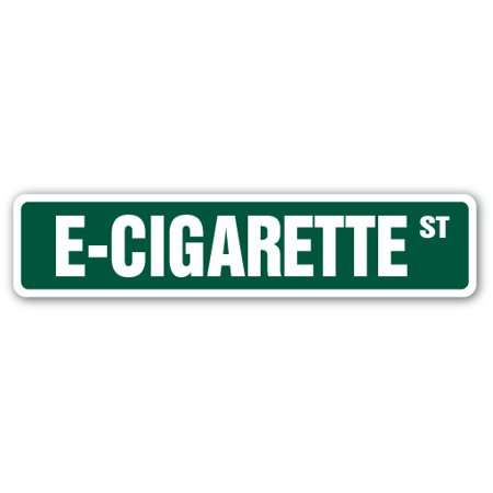 E-CIGARETTE Street Sign vaping smoke vapor cigarette liquids | Indoor/Outdoor |  24
