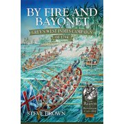 From Reason to Revolution: By Fire and Bayonet: Grey's West Indies Campaign of 1794 (Hardcover)