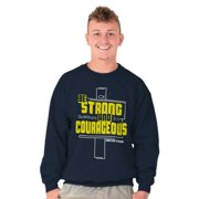 Jesus Crewneck Sweat Shirts Sweatshirts Be Strong Courageous Christian Religious Gift