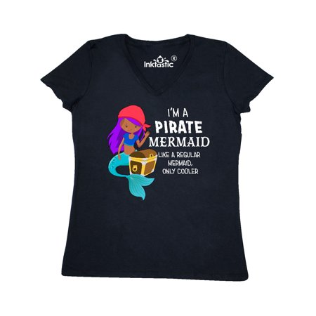 Mermaids Only (I'm a Pirate Mermaid-like a regular mermaid, only cooler Women's V-Neck)