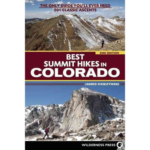 Best Summit Hikes in Colorado: The Only Guide You'll Ever Need: 50 Classic Routes and 90  Summits