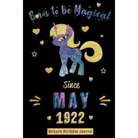 Old 97 Company Products (Born to be Magical Since May 1922 - Unicorn Birthday Journal: Blank Lined 6x9 Born in May - 97 years old Unicorn Journal/Guestbook/Notebooks as an Awe)