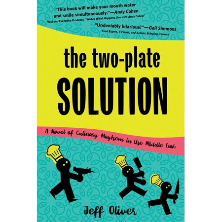 The Two-Plate Solution: A Novel of Culinary Mayhem in the Middle