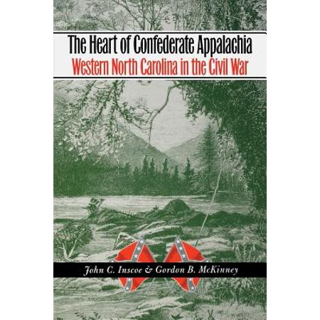 The Heart of Confederate Appalachia : Western North Carolina in the Civil (Confederate Soldiers Uniforms During The Civil War)
