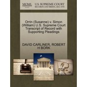 Orrin (Susanne) V. Simon (William) U.S. Supreme Court Transcript of Record with Supporting Pleadings