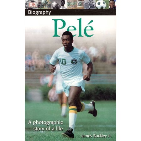 DK Biography: Pele : A Photographic Story of a
