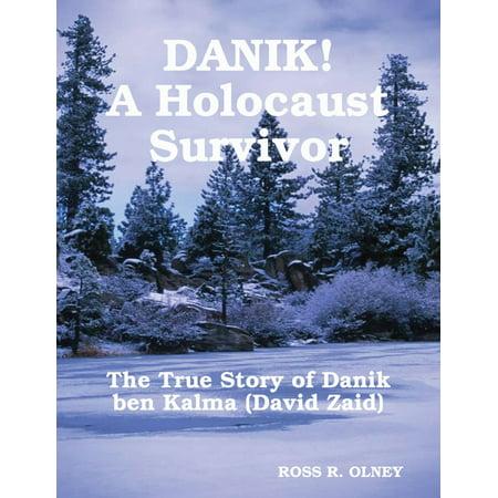 DANIK! A Holocaust Survivor - The True Story of David Kalma (David Zaid) -