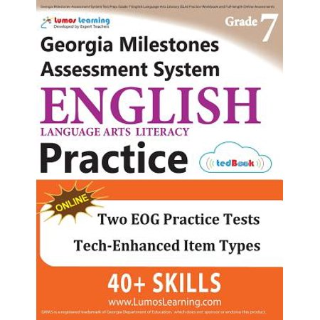 Georgia Milestones Assessment System Test Prep : Grade 7 English Language Arts Literacy (Ela) Practice Workbook and Full-Length Online Assessments: Gmas Study - Grade System
