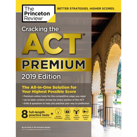 Cracking the ACT Premium Edition with 8 Practice Tests, 2019 : 8 Practice Tests + Content Review +