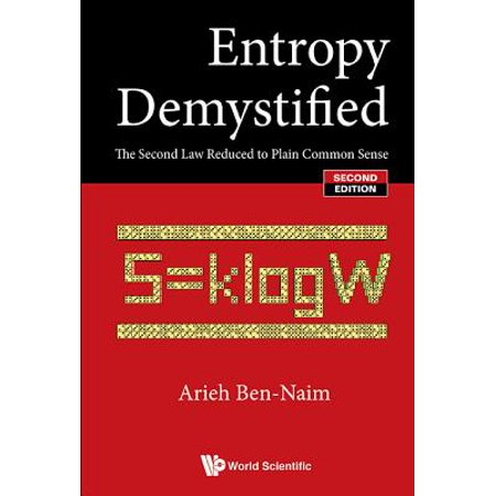 Entropy Demystified: The Second Law Reduced to Plain Common Sense (Second