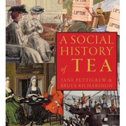 A Social History of Tea : Tea's Influence on Commerce, Culture & Community