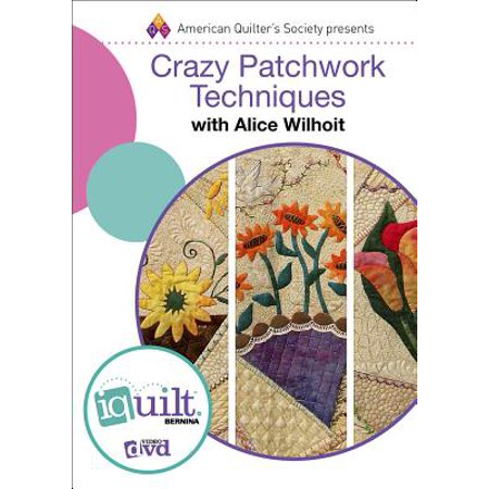 Crazy Alice (Crazy Patchwork Techniques)