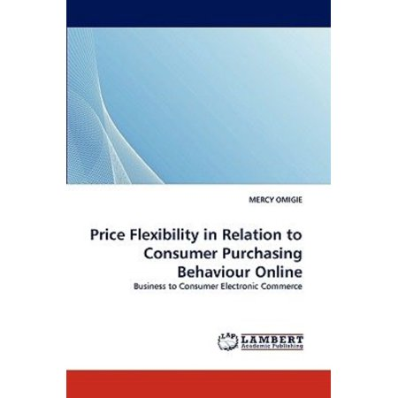 Price Flexibility In Relation To Consumer Purchasing Behaviour Online