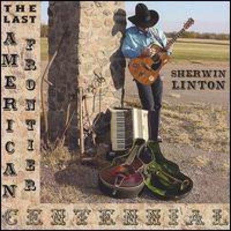 Sherwin Linton   Last American Frontier Centennial  Cd