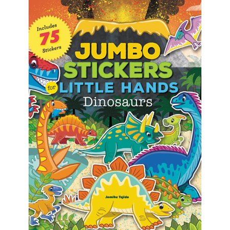 Jumbo Stickers for Little Hands: Dinosaurs : Includes 75 Stickers - Dinosaur Stickers
