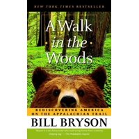 A walk in the woods : rediscovering america on the appalachian trail: 9780307279460