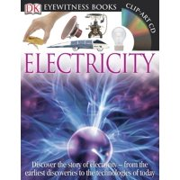 DK Eyewitness Books: Electricity : Discover the Story of Electricity from the Earliest Discoveries to the Technolog