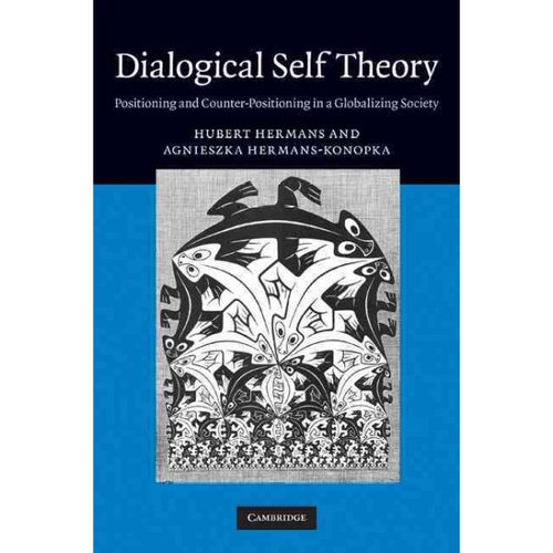 Dialogical Self Theory: Positioning and Counter-Positioning in a Globalizing Society