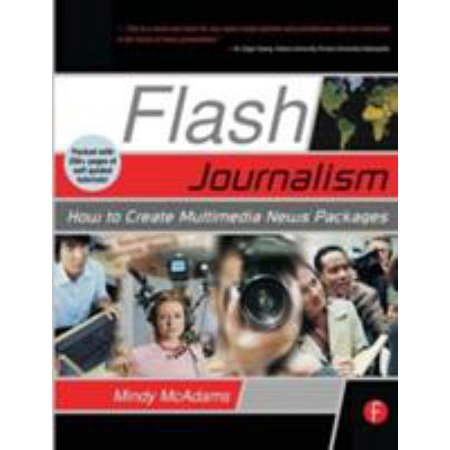Flash Journalism  How To Create Multimedia News Packages