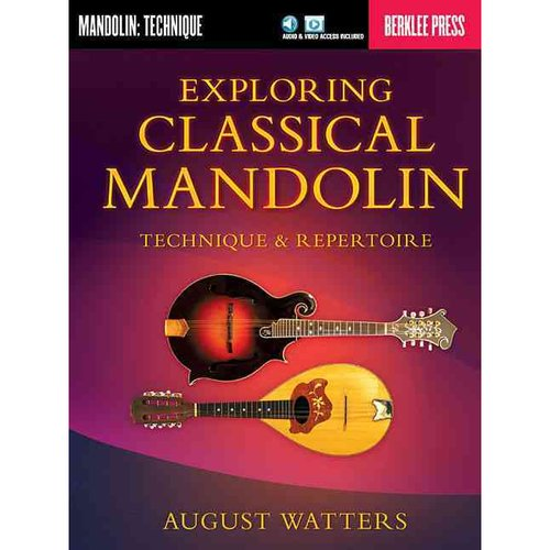 Exploring Classical Mandolin: Technique & Repertoire by