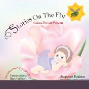Stories on the Fly : Gianna the Lost Princess